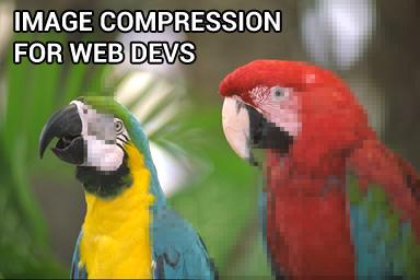 Image compression for web developers